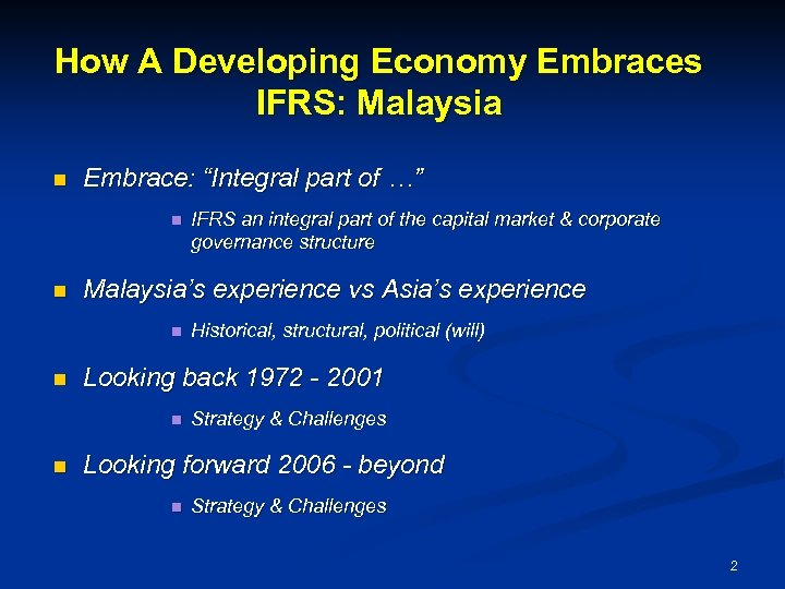 """How A Developing Economy Embraces IFRS: Malaysia n Embrace: """"Integral part of …"""" n"""