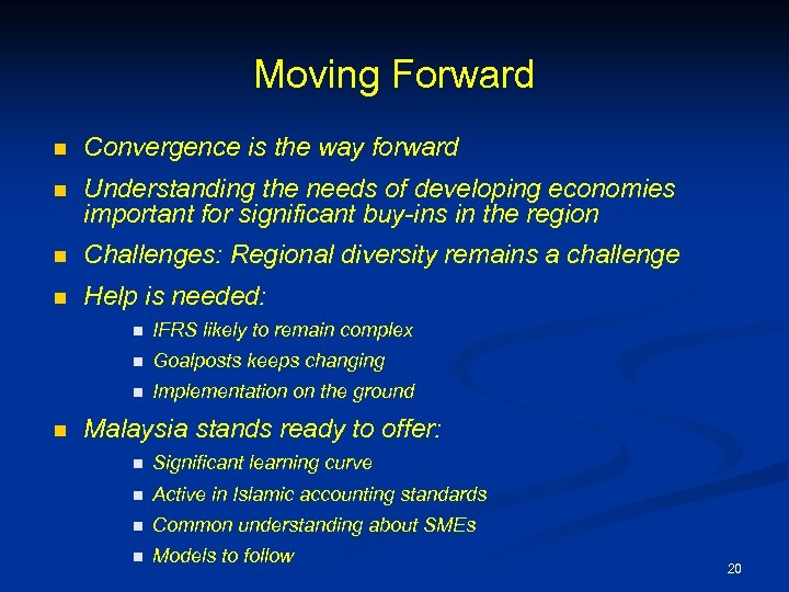 Moving Forward n Convergence is the way forward n Understanding the needs of developing