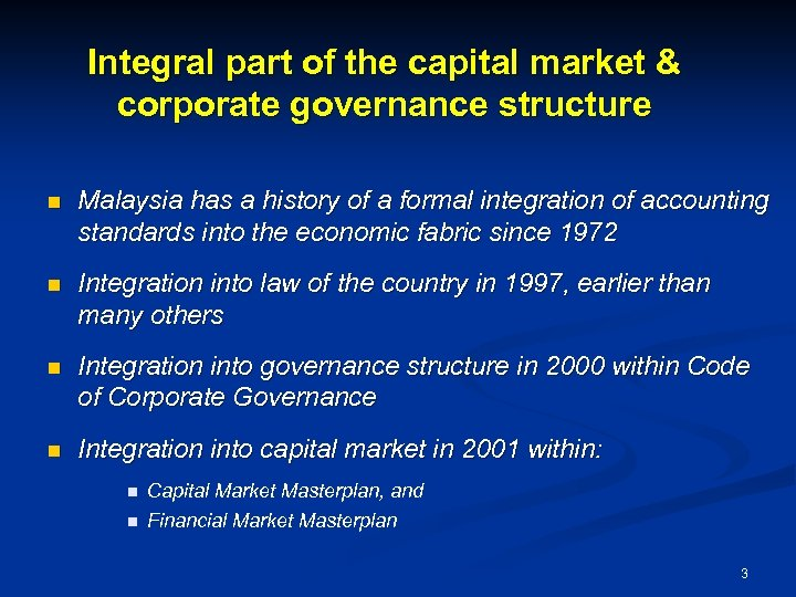 Integral part of the capital market & corporate governance structure n Malaysia has a