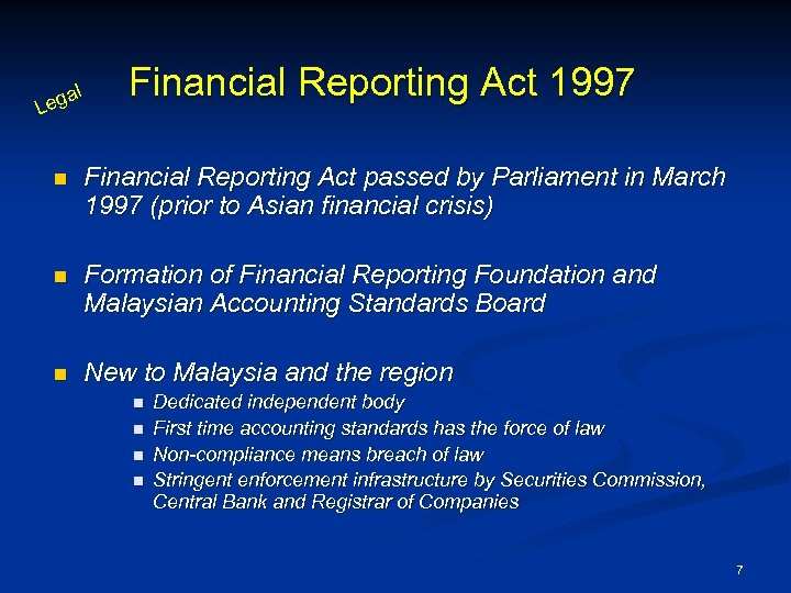 l ega L Financial Reporting Act 1997 n Financial Reporting Act passed by Parliament