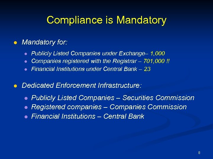 Compliance is Mandatory l Mandatory for: l l Publicly Listed Companies under Exchange– 1,