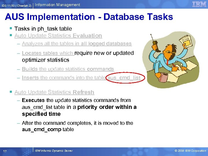 IDS 11. 50 ( Cheetah 2) Information Management AUS Implementation - Database Tasks §