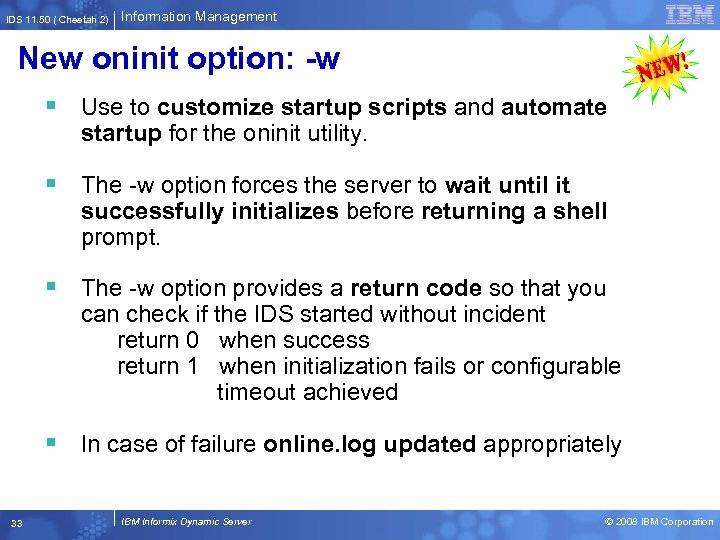 IDS 11. 50 ( Cheetah 2) Information Management New oninit option: -w § Use