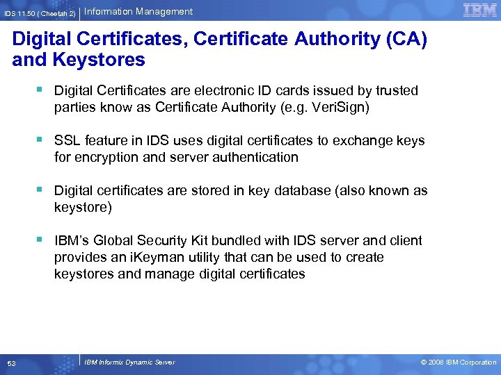 IDS 11. 50 ( Cheetah 2) Information Management Digital Certificates, Certificate Authority (CA) and