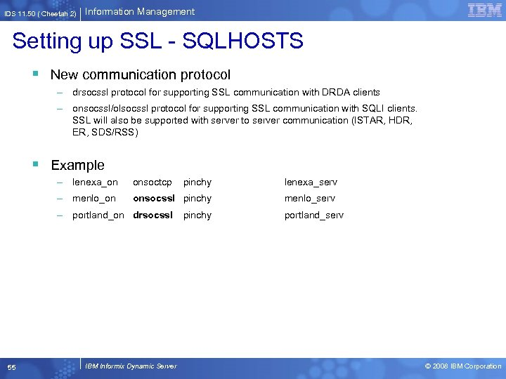 IDS 11. 50 ( Cheetah 2) Information Management Setting up SSL - SQLHOSTS §