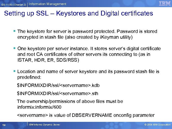 IDS 11. 50 ( Cheetah 2) Information Management Setting up SSL – Keystores and