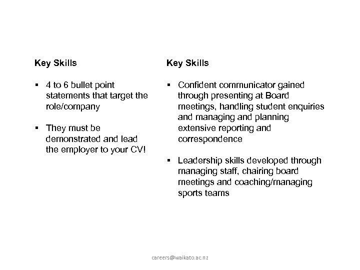 Key Skills § 4 to 6 bullet point statements that target the role/company §