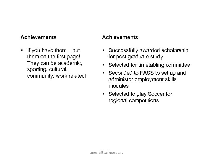 Achievements § If you have them – put them on the first page! They