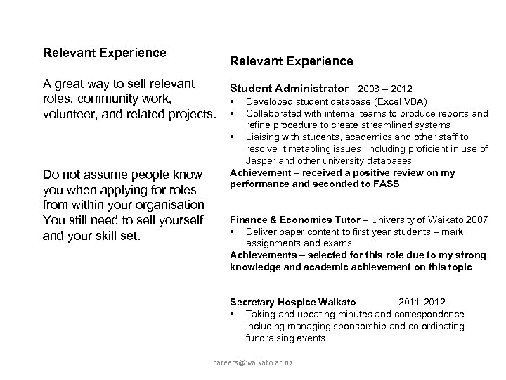 Relevant Experience A great way to sell relevant Student Administrator 2008 – 2012 roles,