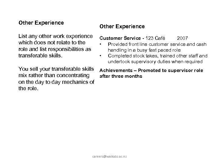 Other Experience List any other work experience Customer Service - 123 Café 2007 which