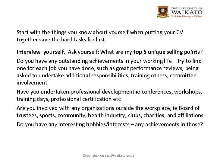 Start with the things you know about yourself when putting your CV together save