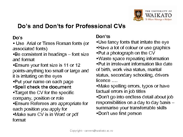Do's and Don'ts for Professional CVs Do's § Use Arial or Times Roman fonts