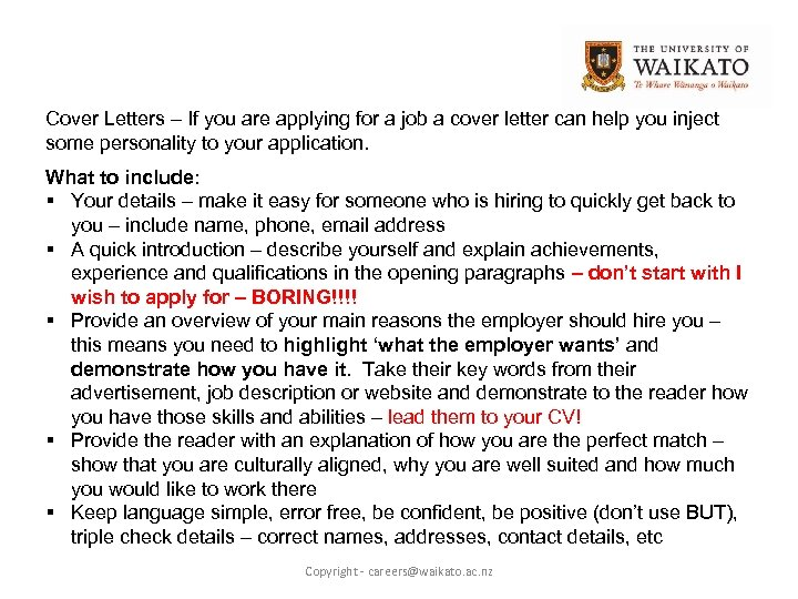 Cover Letters – If you are applying for a job a cover letter can