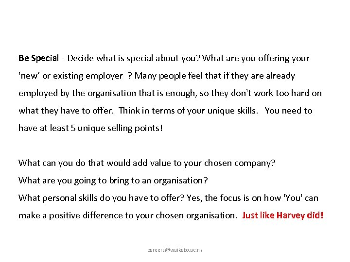Be Special - Decide what is special about you? What are you offering your