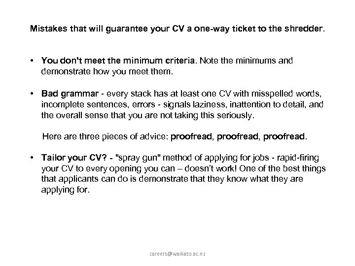 Mistakes that will guarantee your CV a one-way ticket to the shredder. • You