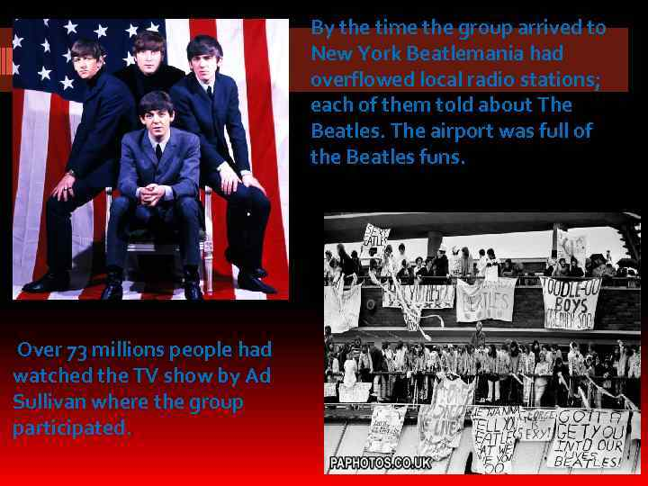 By the time the group arrived to New York Beatlemania had overflowed local radio