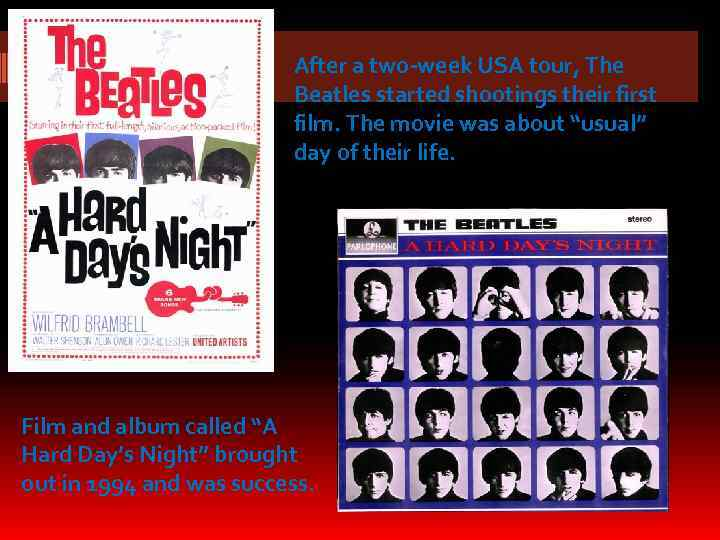 After a two-week USA tour, The Beatles started shootings their first film. The movie