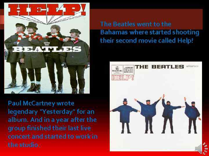 The Beatles went to the Bahamas where started shooting their second movie called Help!