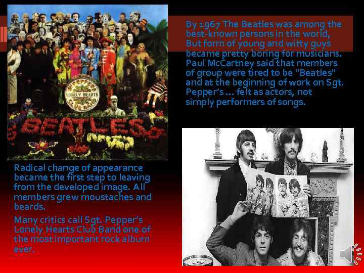 By 1967 The Beatles was among the best-known persons in the world, But form