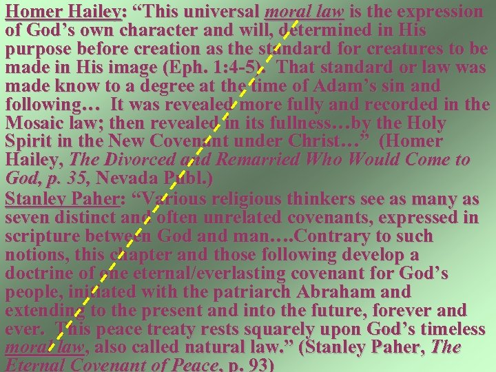 "Homer Hailey: ""This universal moral law is the expression of God's own character and"