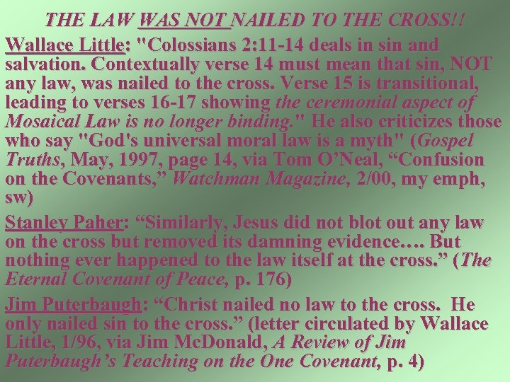 THE LAW WAS NOT NAILED TO THE CROSS!! Wallace Little: