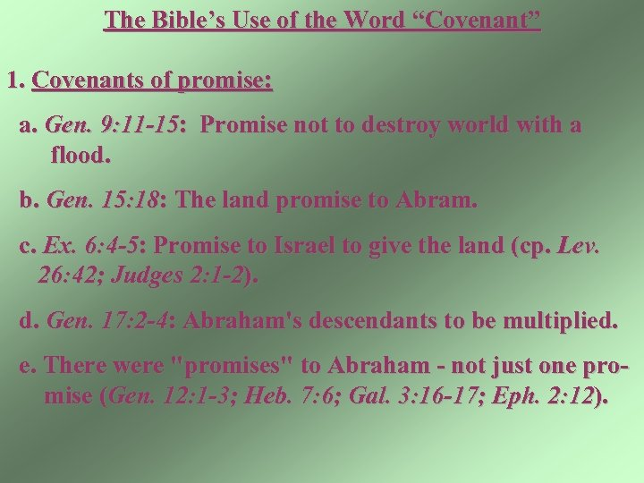 "The Bible's Use of the Word ""Covenant"" 1. Covenants of promise: a. Gen. 9:"