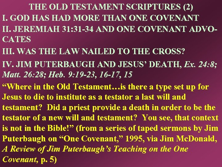 THE OLD TESTAMENT SCRIPTURES (2) I. GOD HAS HAD MORE THAN ONE COVENANT II.