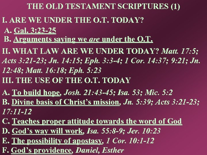 THE OLD TESTAMENT SCRIPTURES (1) I. ARE WE UNDER THE O. T. TODAY? A.