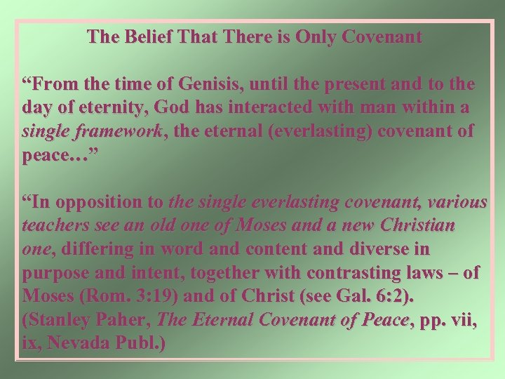 "The Belief That There is Only Covenant ""From the time of Genisis, until the"