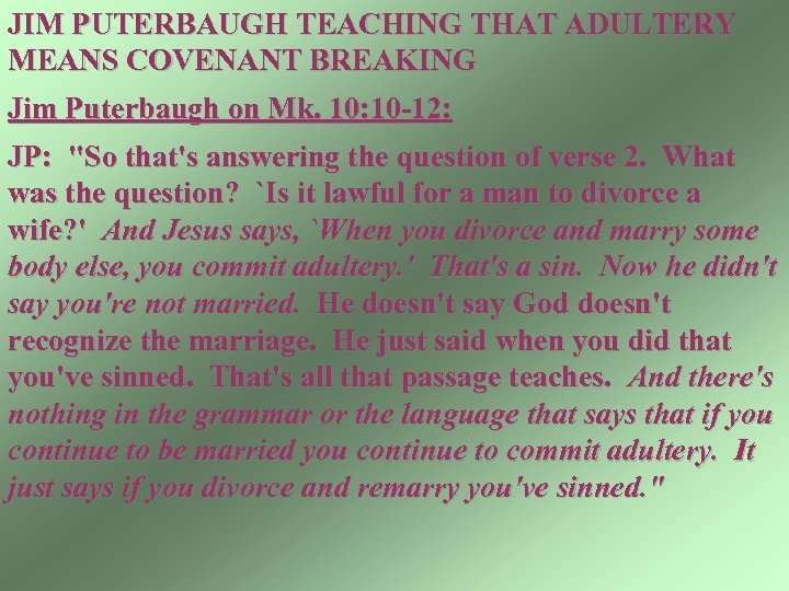 JIM PUTERBAUGH TEACHING THAT ADULTERY MEANS COVENANT BREAKING Jim Puterbaugh on Mk. 10: 10
