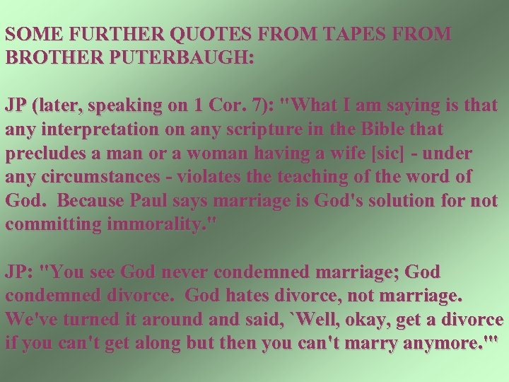 SOME FURTHER QUOTES FROM TAPES FROM BROTHER PUTERBAUGH: JP (later, speaking on 1 Cor.
