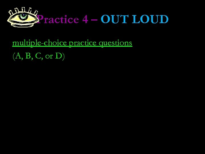 Practice 4 – OUT LOUD multiple-choice practice questions (A, B, C, or D)