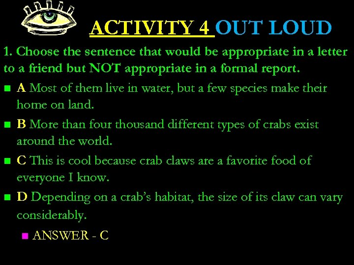 ACTIVITY 4 OUT LOUD 1. Choose the sentence that would be appropriate in a