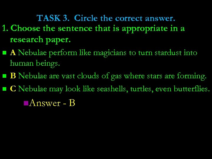 TASK 3. Circle the correct answer. 1. Choose the sentence that is appropriate in