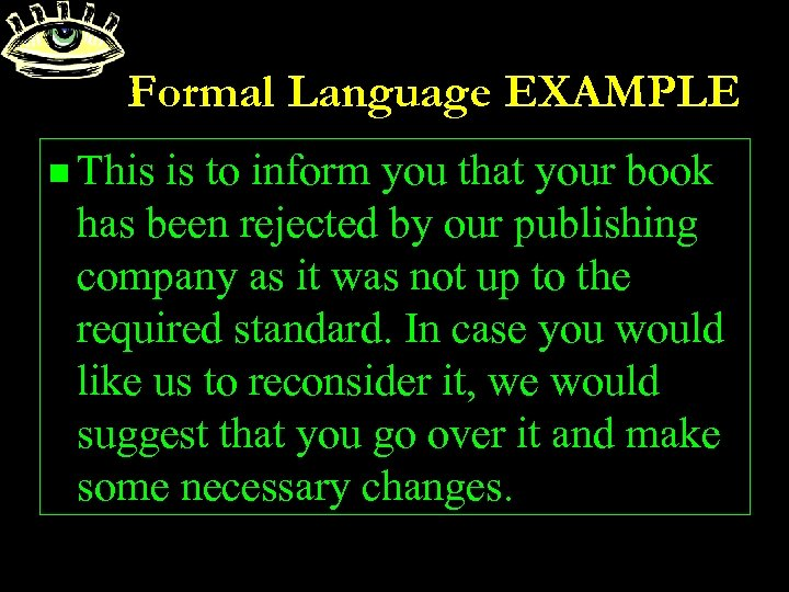 Formal Language EXAMPLE n This is to inform you that your book has been