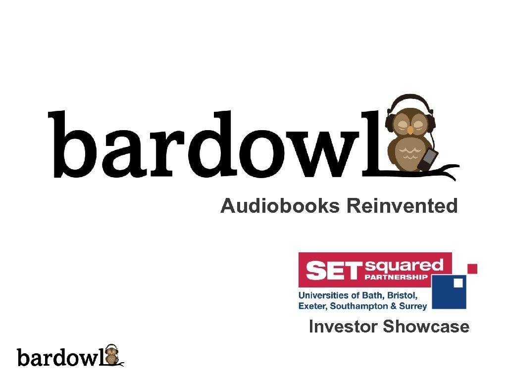 Audiobooks Reinvented Investor Showcase