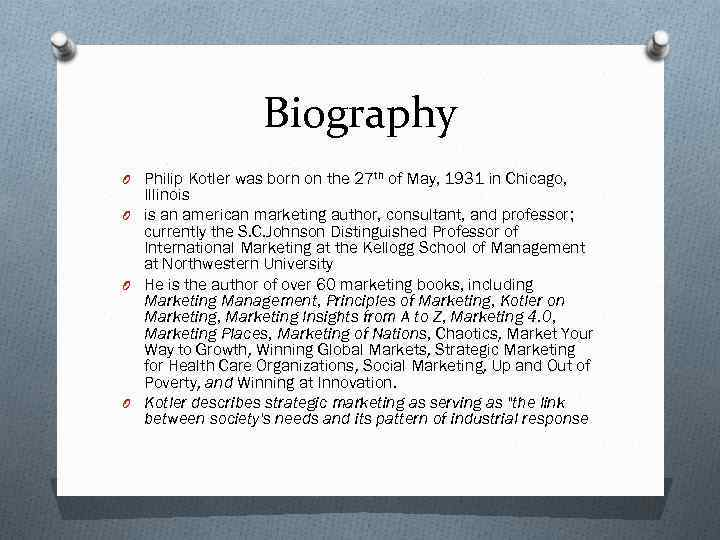 Biography O Philip Kotler was born on the 27 th of May, 1931 in