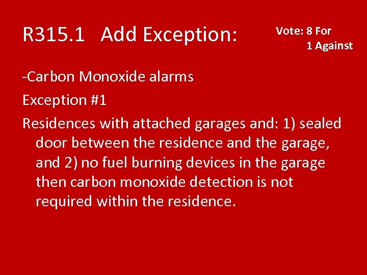 R 315. 1 Add Exception: Vote: 8 For 1 Against -Carbon Monoxide alarms Exception