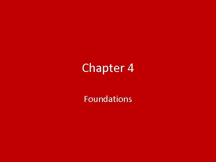 Chapter 4 Foundations
