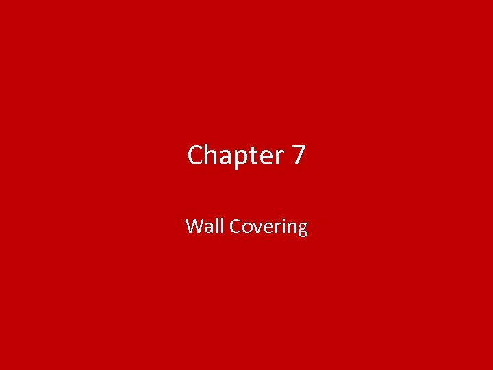 Chapter 7 Wall Covering