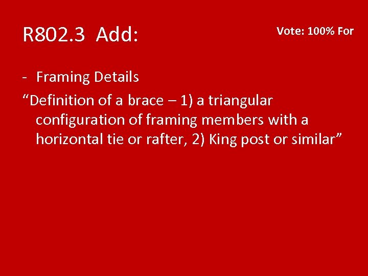 """R 802. 3 Add: Vote: 100% For - Framing Details """"Definition of a brace"""