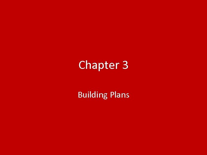 Chapter 3 Building Plans