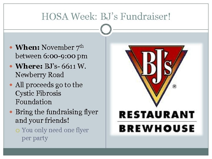 HOSA Week: BJ's Fundraiser! When: November 7 th between 6: 00 -9: 00 pm