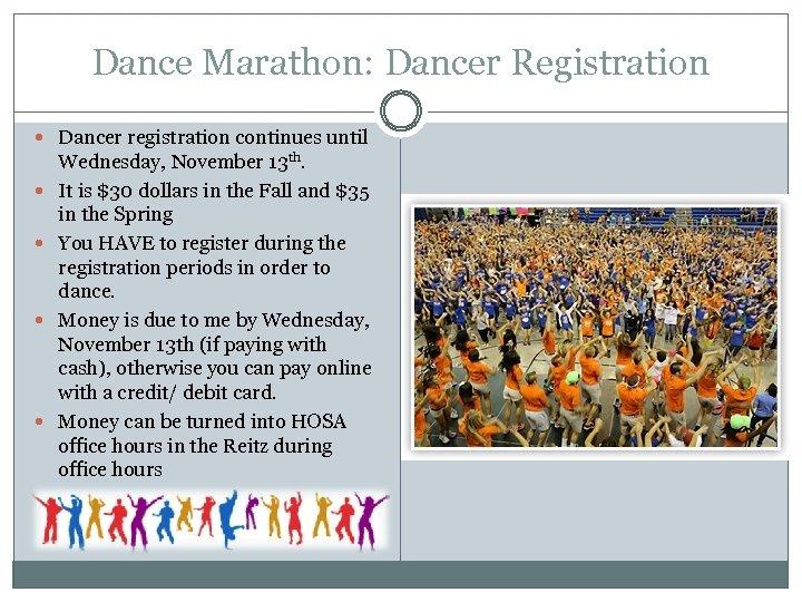 Dance Marathon: Dancer Registration Dancer registration continues until Wednesday, November 13 th. It is