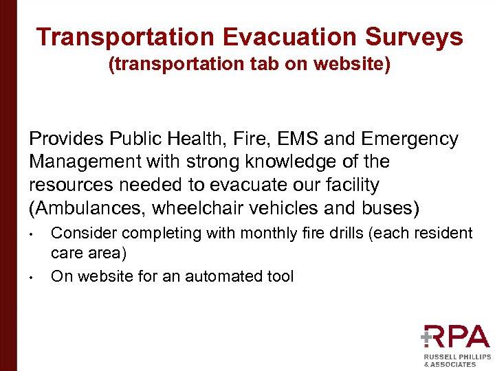Transportation Evacuation Surveys (transportation tab on website) Provides Public Health, Fire, EMS and Emergency