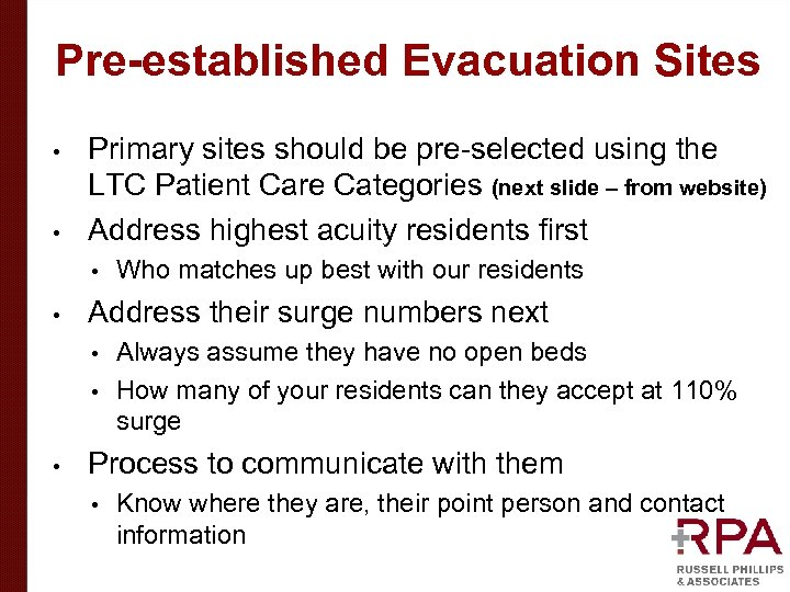 Pre-established Evacuation Sites • • Primary sites should be pre-selected using the LTC Patient