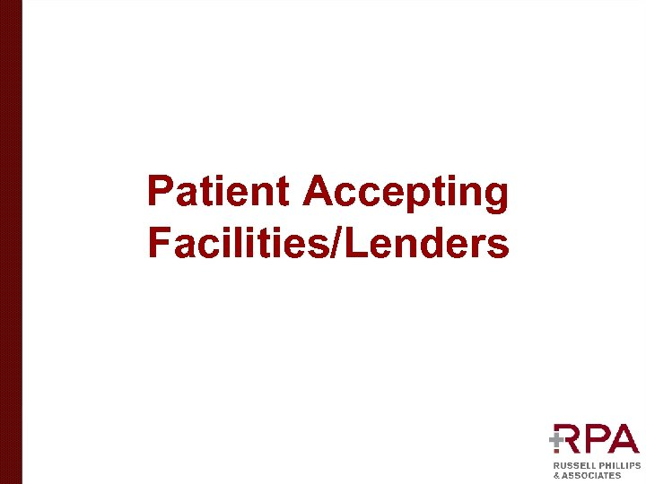 Patient Accepting Facilities/Lenders