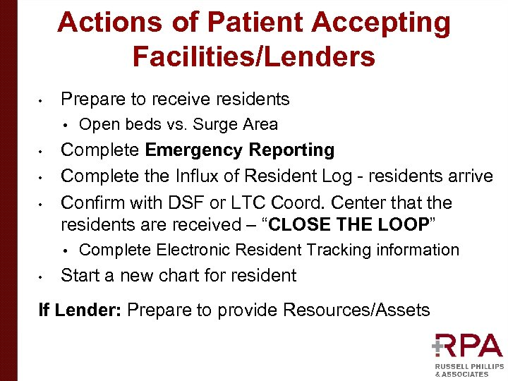 Actions of Patient Accepting Facilities/Lenders • Prepare to receive residents • • Complete Emergency