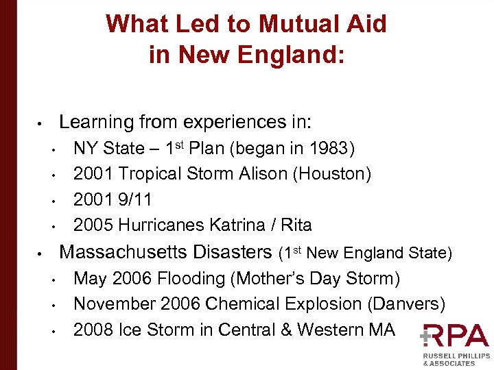 What Led to Mutual Aid in New England: Learning from experiences in: • •