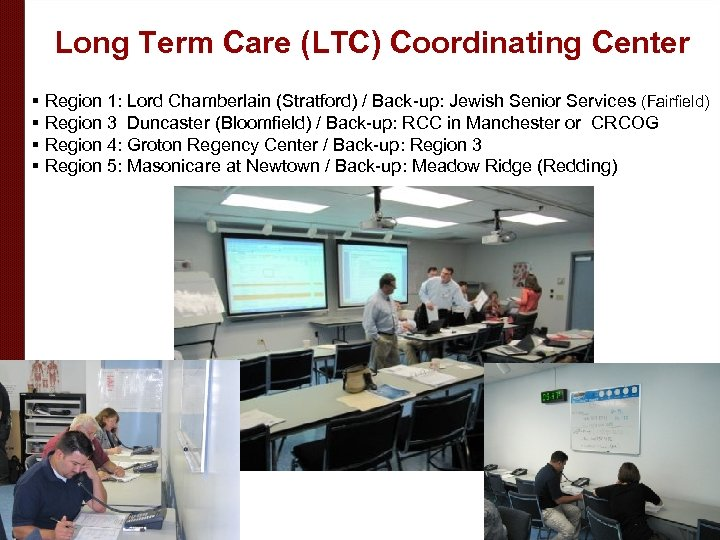 Long Term Care (LTC) Coordinating Center § Region 1: Lord Chamberlain (Stratford) / Back-up: